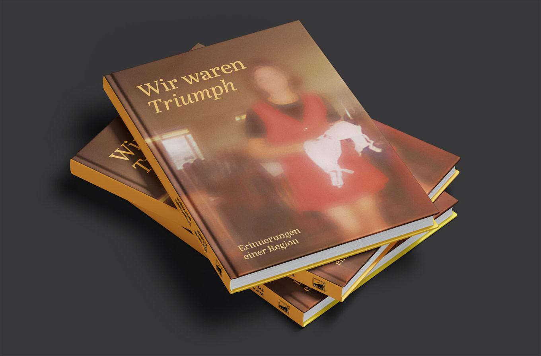 Wir waren Triumph: Das Buch